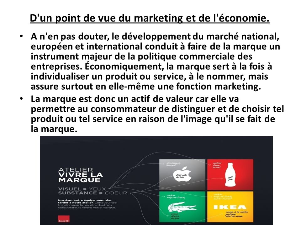 D un point de vue du marketing et de l économie.