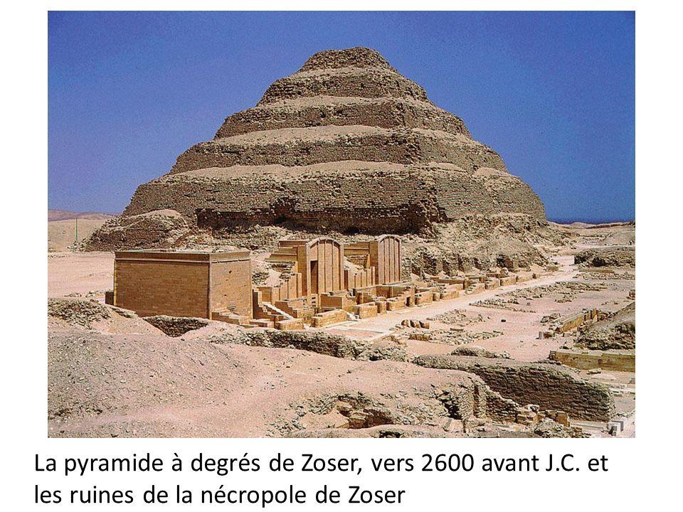 La pyramide à degrés de Zoser, vers 2600 avant J. C