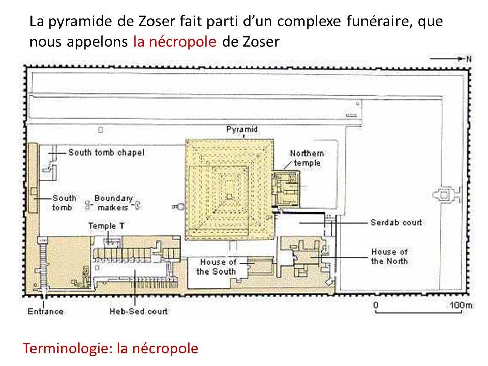 La pyramide de Zoser fait parti d'un complexe funéraire, que nous appelons la nécropole de Zoser