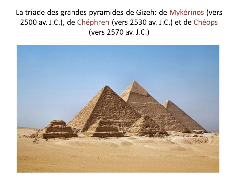 La triade des grandes pyramides de Gizeh: de Mykérinos (vers 2500 av.