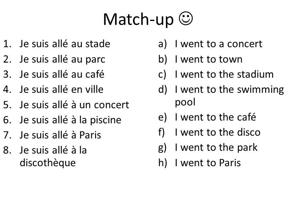 Match-up  Je suis allé au stade Je suis allé au parc