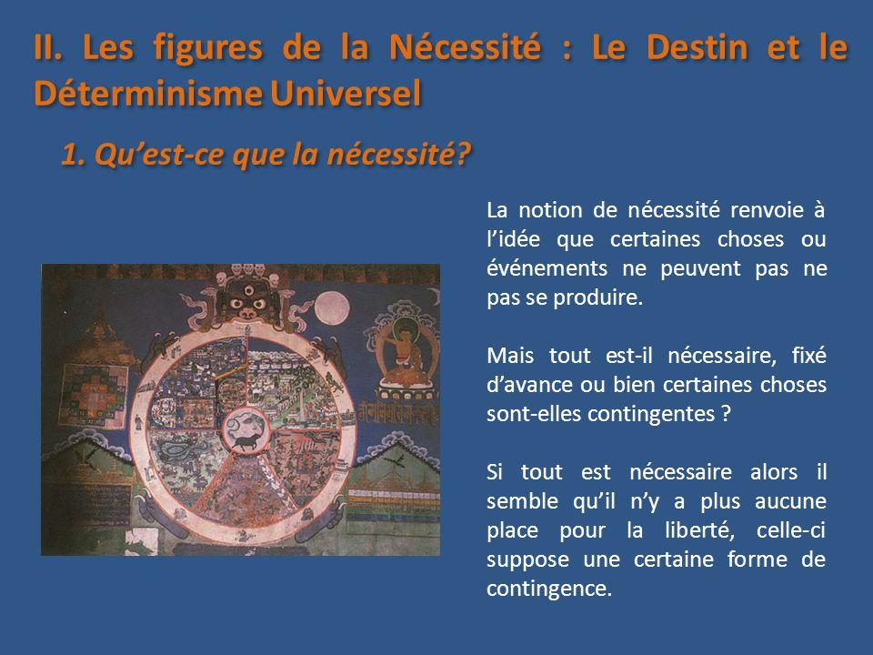 II. Les figures de la Nécessité : Le Destin et le Déterminisme Universel