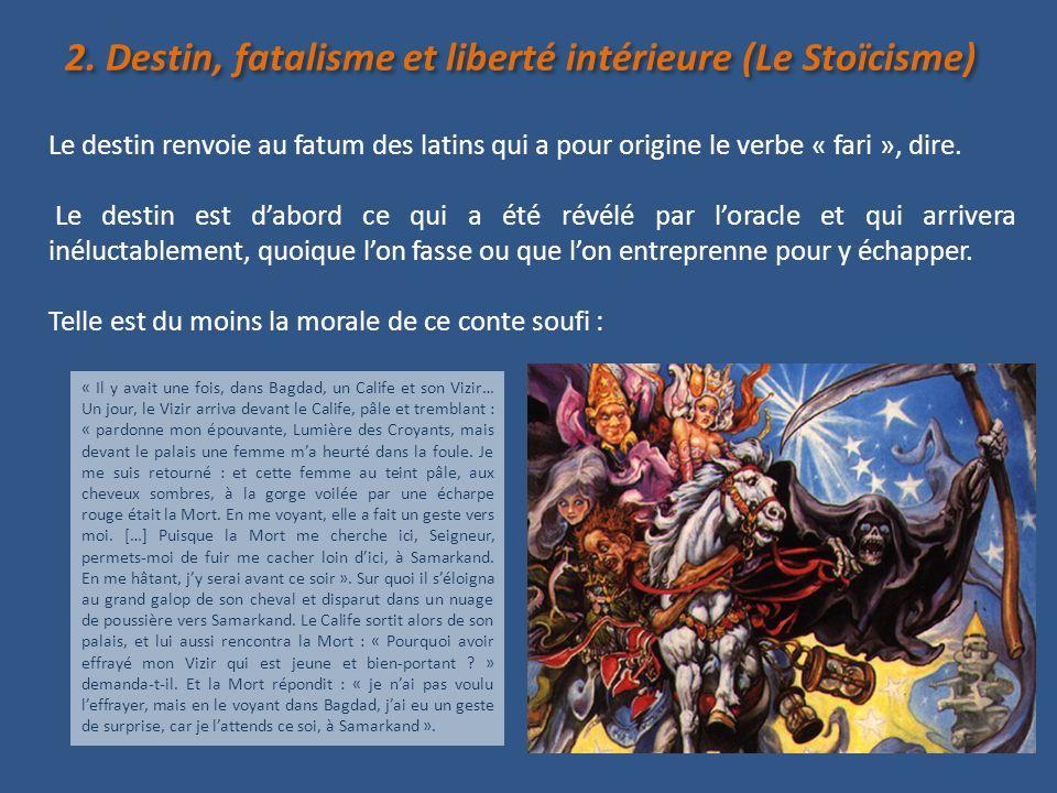 2. Destin, fatalisme et liberté intérieure (Le Stoïcisme)