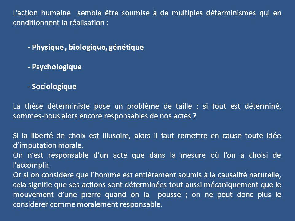 - Physique , biologique, génétique - Psychologique - Sociologique