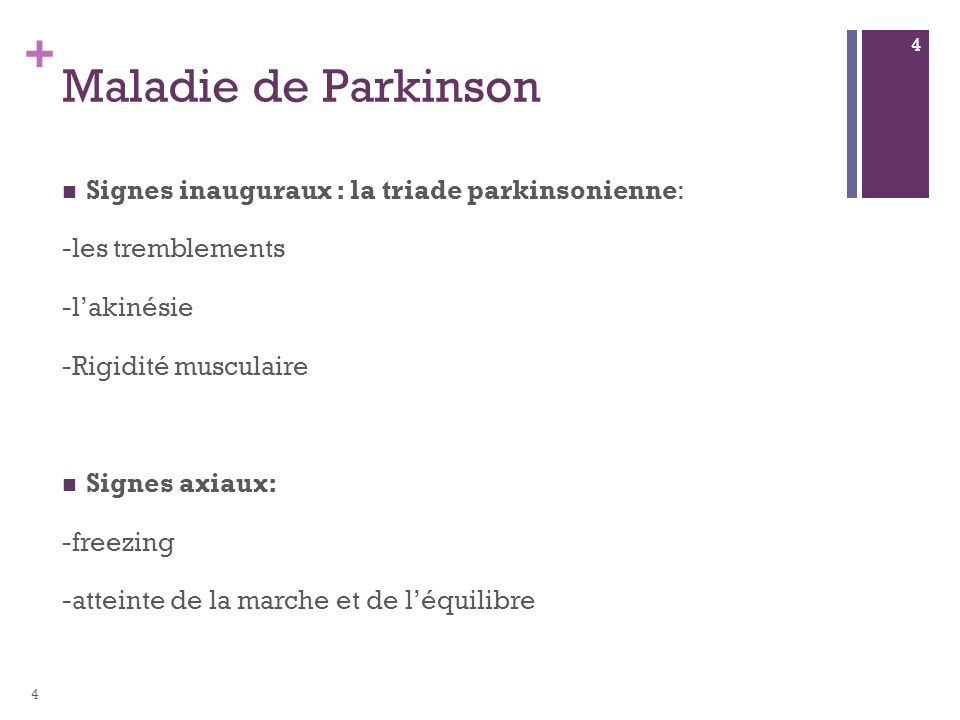 Maladie de Parkinson Signes inauguraux : la triade parkinsonienne: