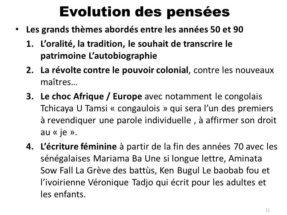 Evolution des pensées Les grands thèmes abordés entre les années 50 et 90.