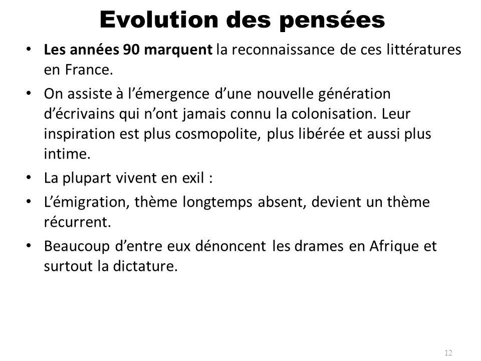 Evolution des pensées Les années 90 marquent la reconnaissance de ces littératures en France.