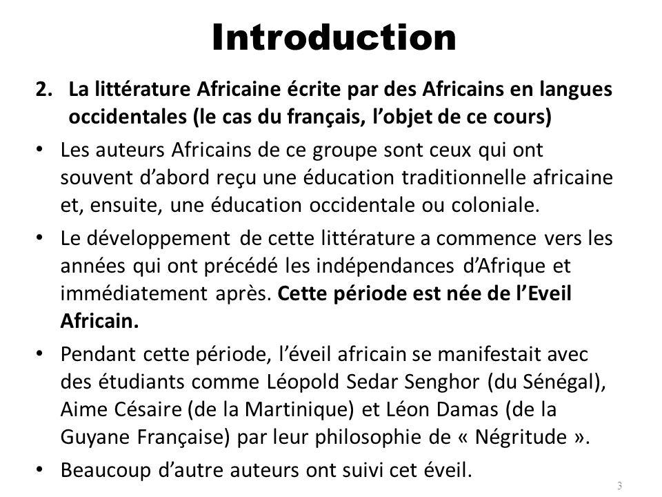 Introduction La littérature Africaine écrite par des Africains en langues occidentales (le cas du français, l'objet de ce cours)