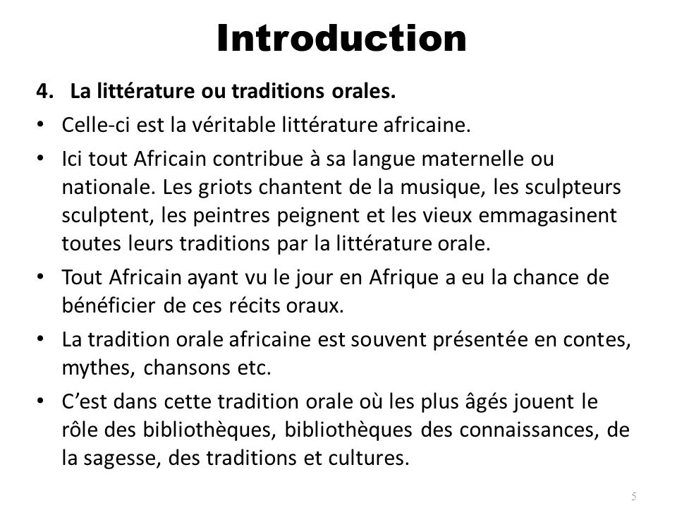 Introduction La littérature ou traditions orales.