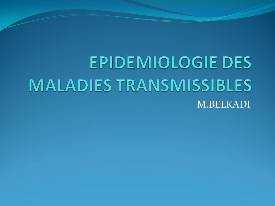 EPIDEMIOLOGIE DES MALADIES TRANSMISSIBLES