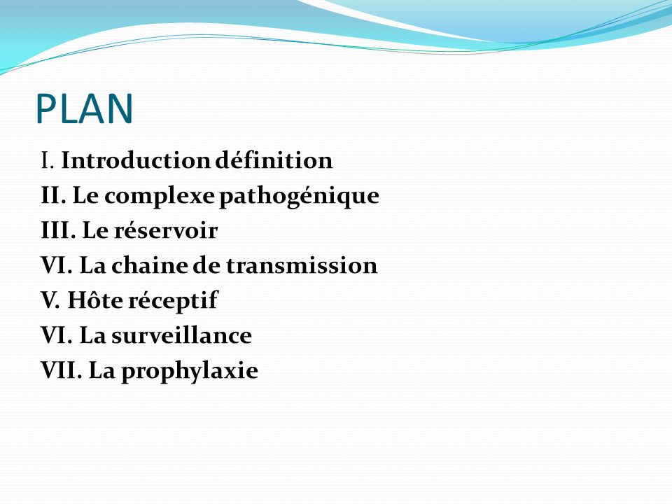 PLAN I. Introduction définition II. Le complexe pathogénique