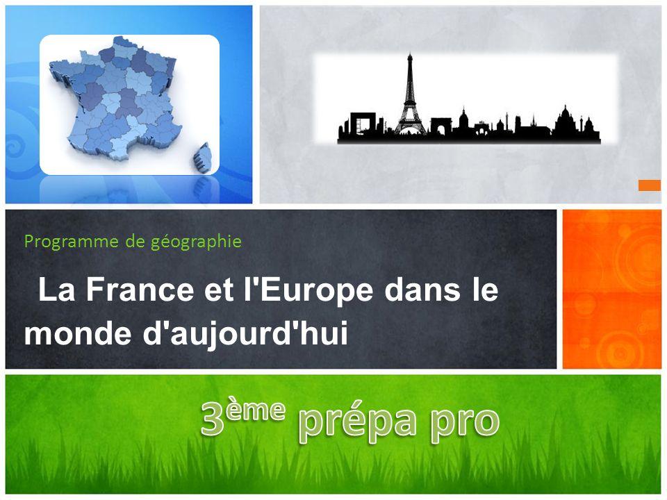 Programme de géographie La France et l Europe dans le monde d aujourd hui