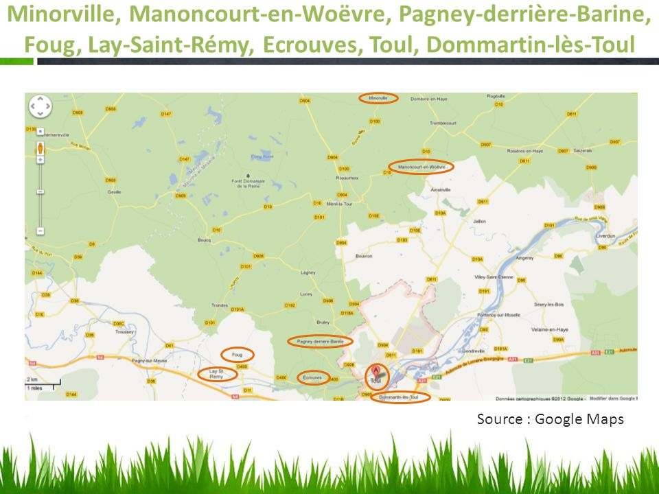 Minorville, Manoncourt-en-Woëvre, Pagney-derrière-Barine, Foug, Lay-Saint-Rémy, Ecrouves, Toul, Dommartin-lès-Toul