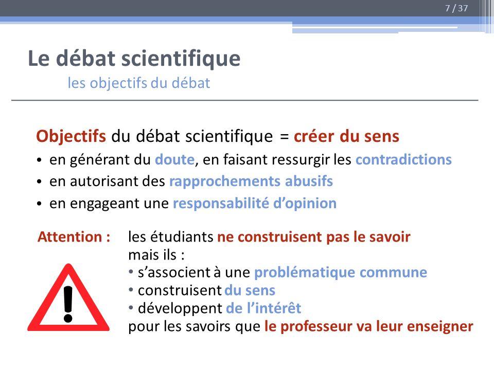 Le débat scientifique les objectifs du débat