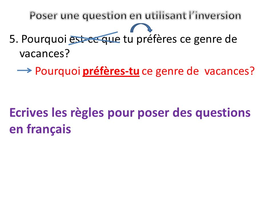 Poser une question en utilisant l'inversion