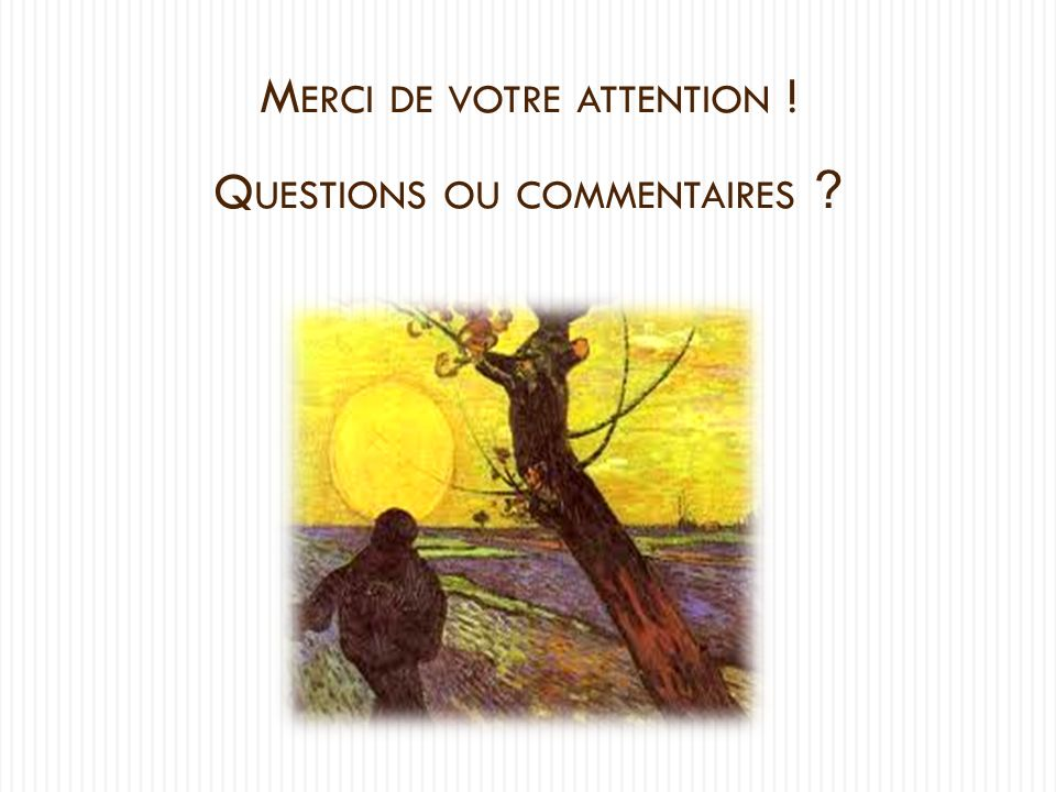 Merci de votre attention ! Questions ou commentaires