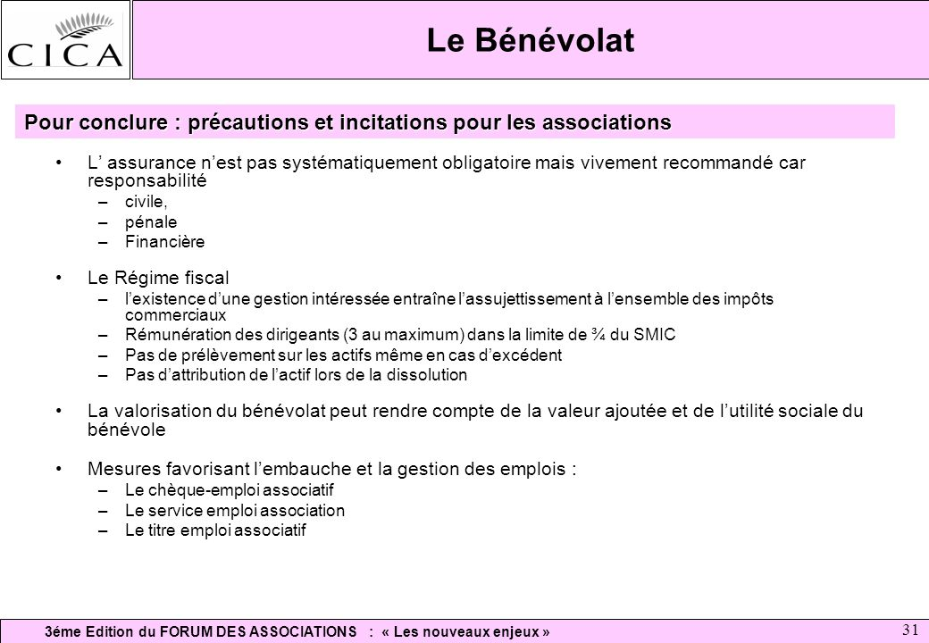 Le Bénévolat Pour conclure : précautions et incitations pour les associations.