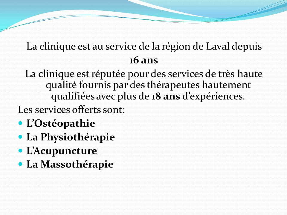 La clinique est au service de la région de Laval depuis