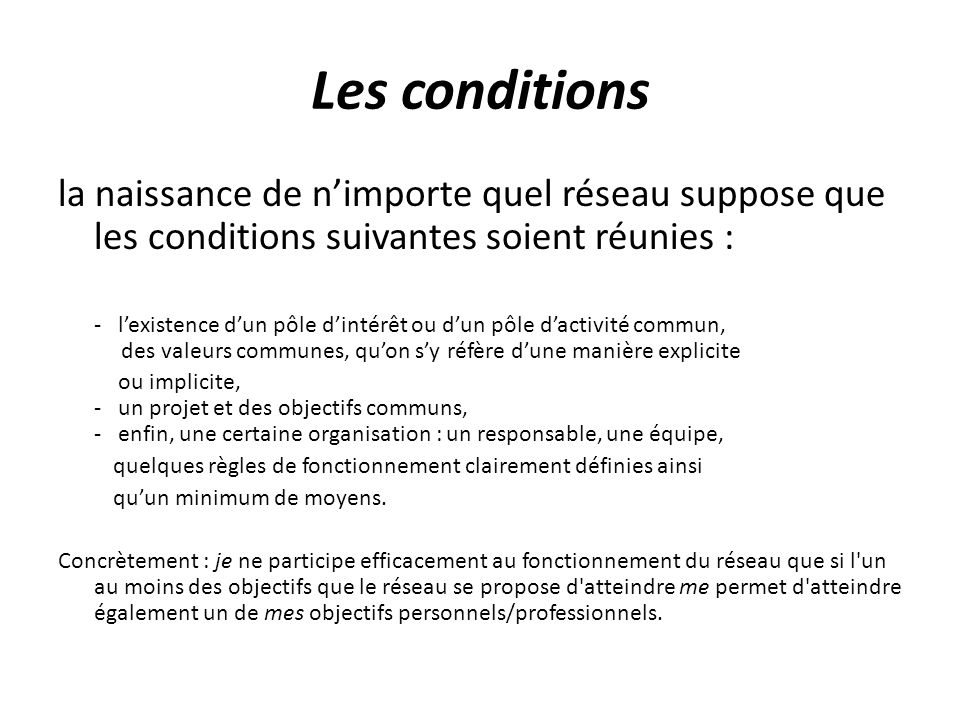 Les conditionsla naissance de n'importe quel réseau suppose que les conditions suivantes soient réunies :