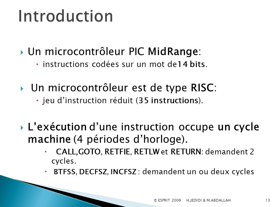 Introduction Un microcontrôleur PIC MidRange: