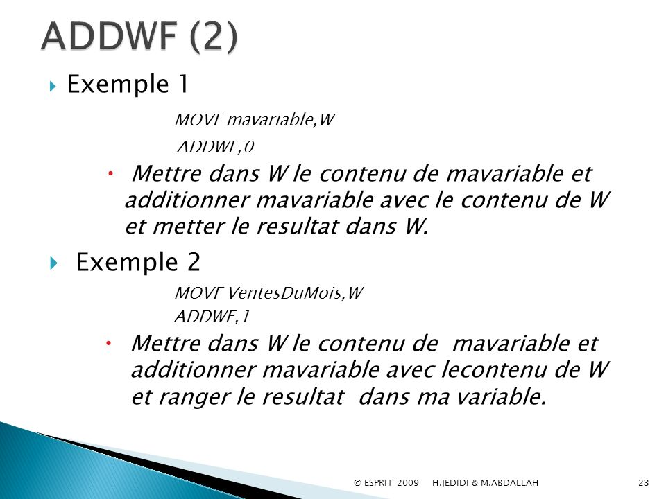 ADDWF (2) Exemple 2 Exemple 1 MOVF mavariable,W