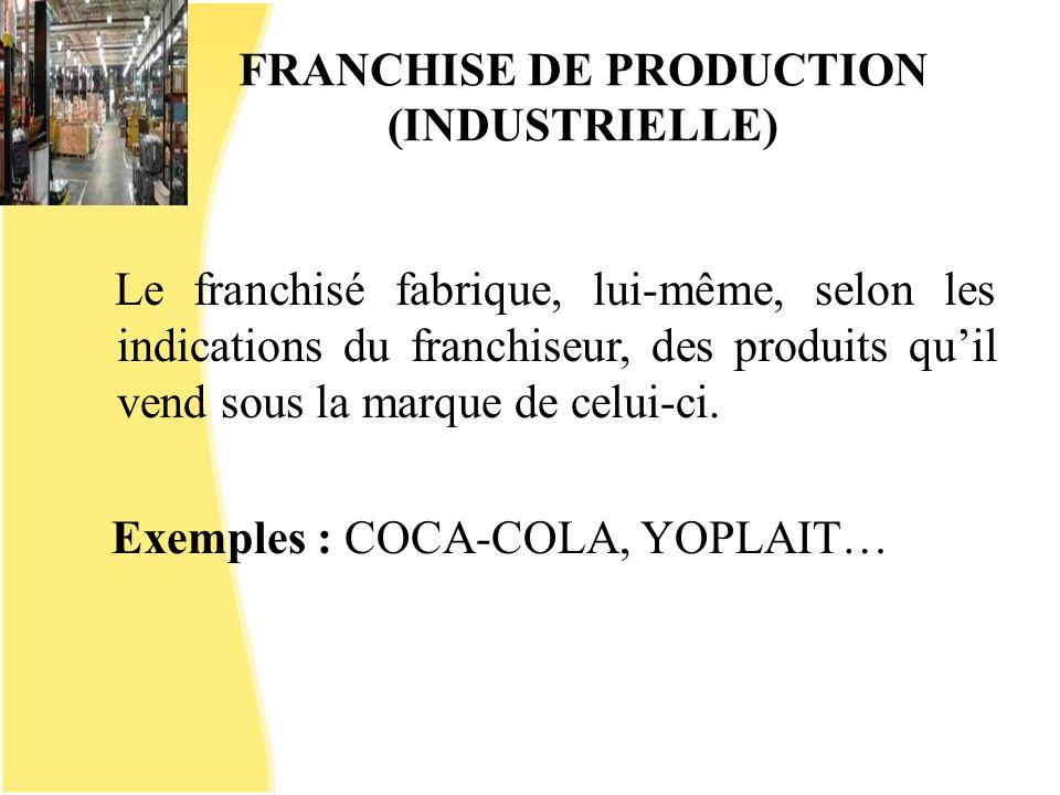 FRANCHISE DE PRODUCTION (INDUSTRIELLE)