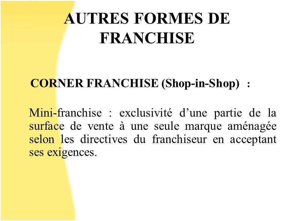 AUTRES FORMES DE FRANCHISE
