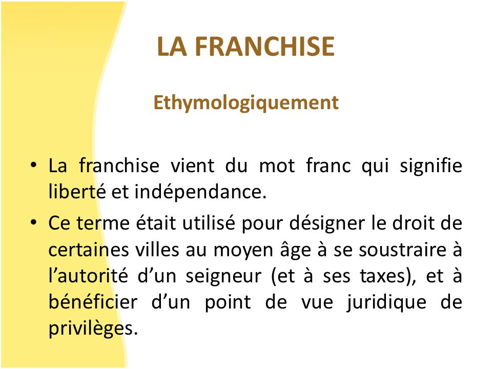 LA FRANCHISE Ethymologiquement