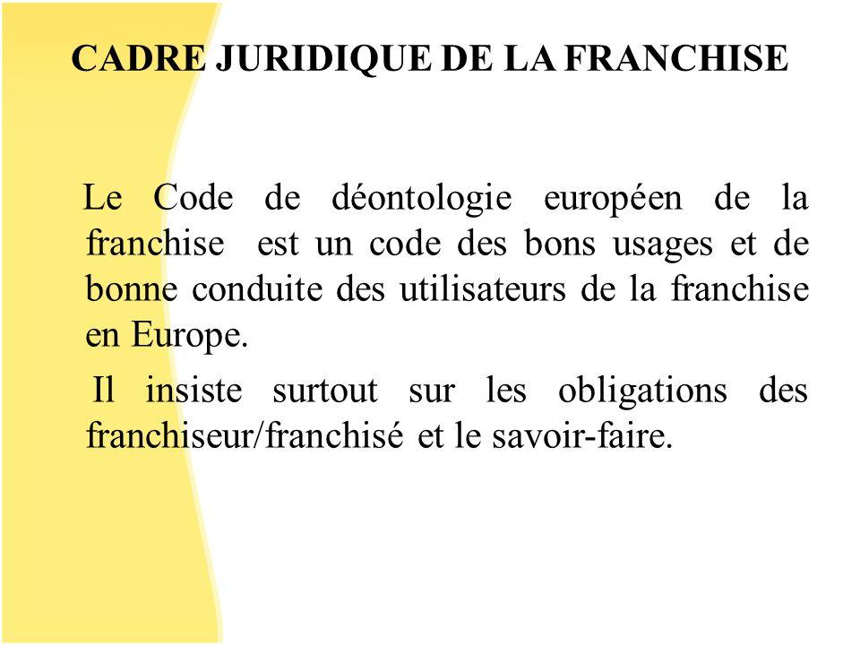 CADRE JURIDIQUE DE LA FRANCHISE