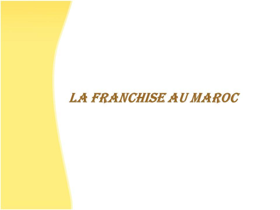 LA FRANCHISE AU MAROC