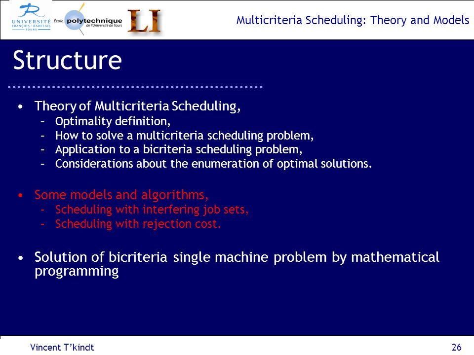 StructureTheory of Multicriteria Scheduling, Optimality definition, How to solve a multicriteria scheduling problem,