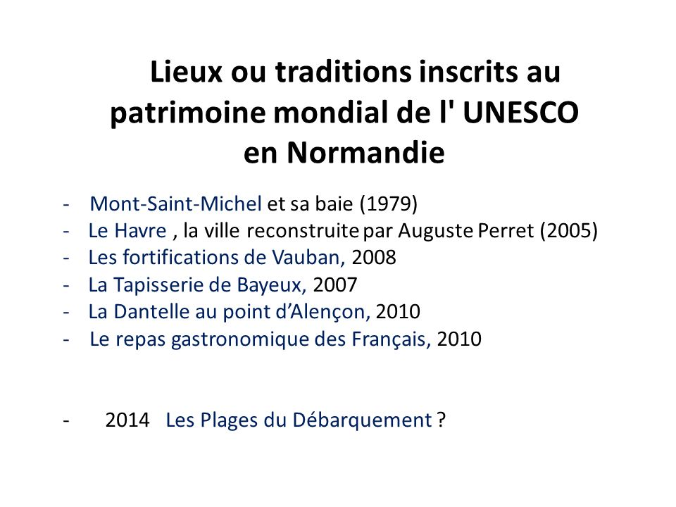 Lieux ou traditions inscrits au patrimoine mondial de l UNESCO en Normandie