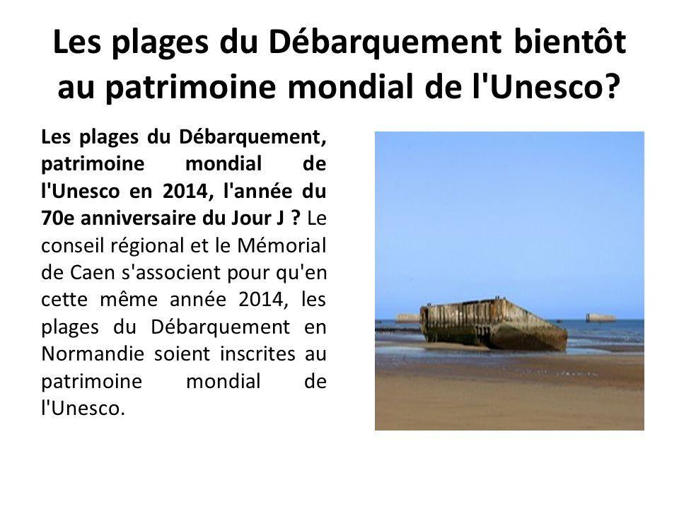 Les plages du Débarquement bientôt au patrimoine mondial de l Unesco