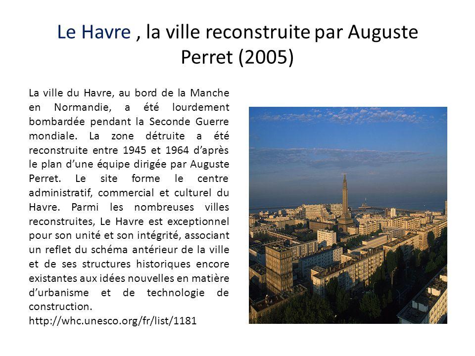 Le Havre , la ville reconstruite par Auguste Perret (2005)