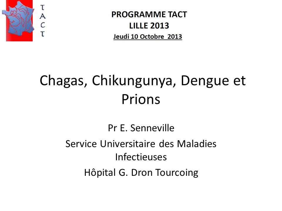 Chagas, Chikungunya, Dengue et Prions