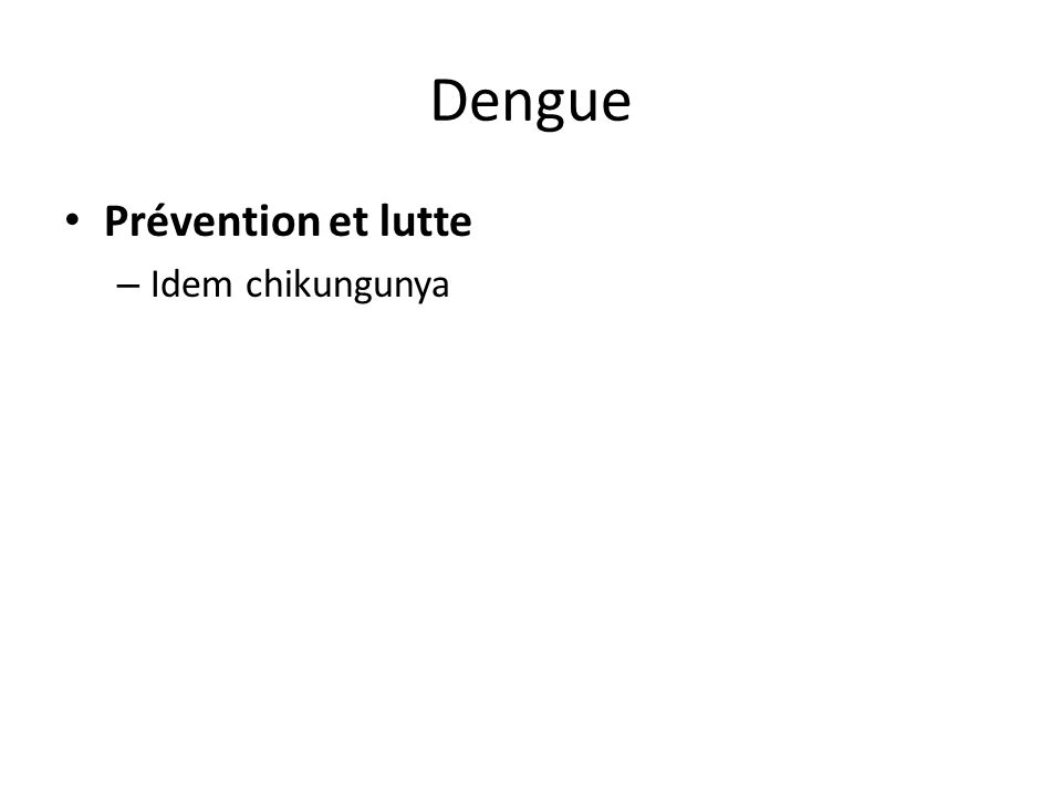 Dengue Prévention et lutte Idem chikungunya