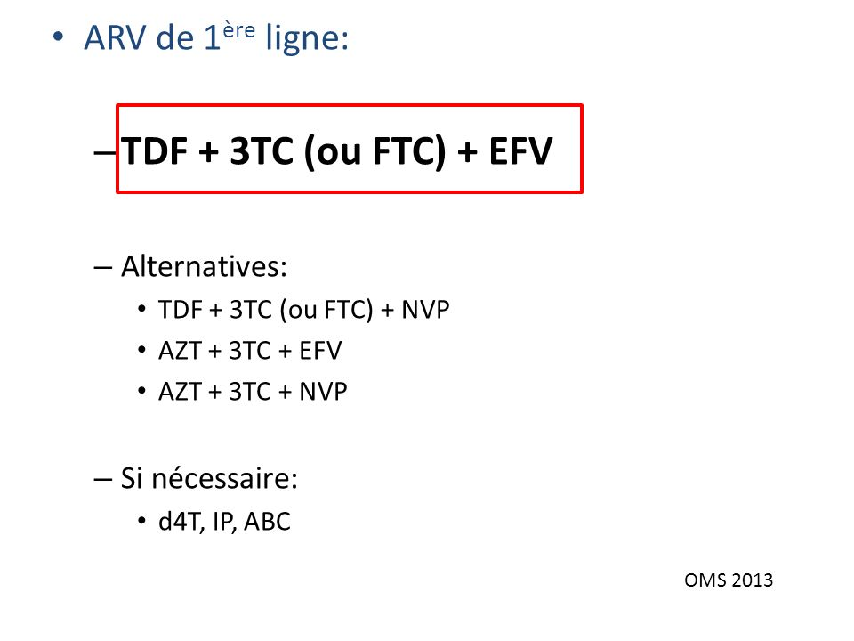 TDF + 3TC (ou FTC) + EFV ARV de 1ère ligne: Alternatives: