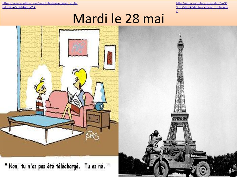 Mardi le 28 mai http://www.youtube.com/watch v=GSSdDR5BnEA&feature=player_detailpage.
