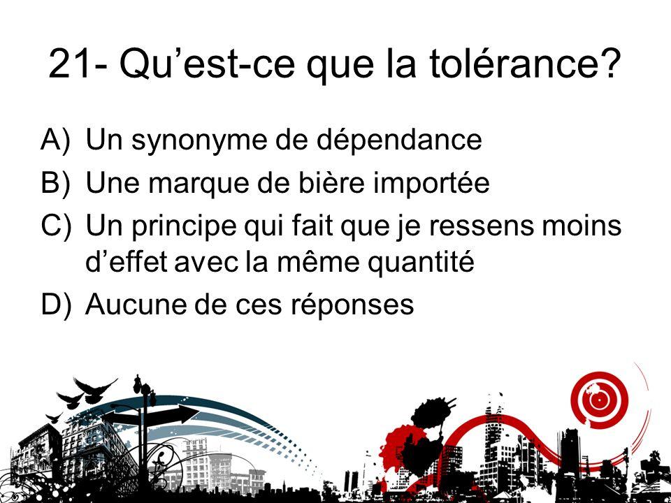21- Qu'est-ce que la tolérance
