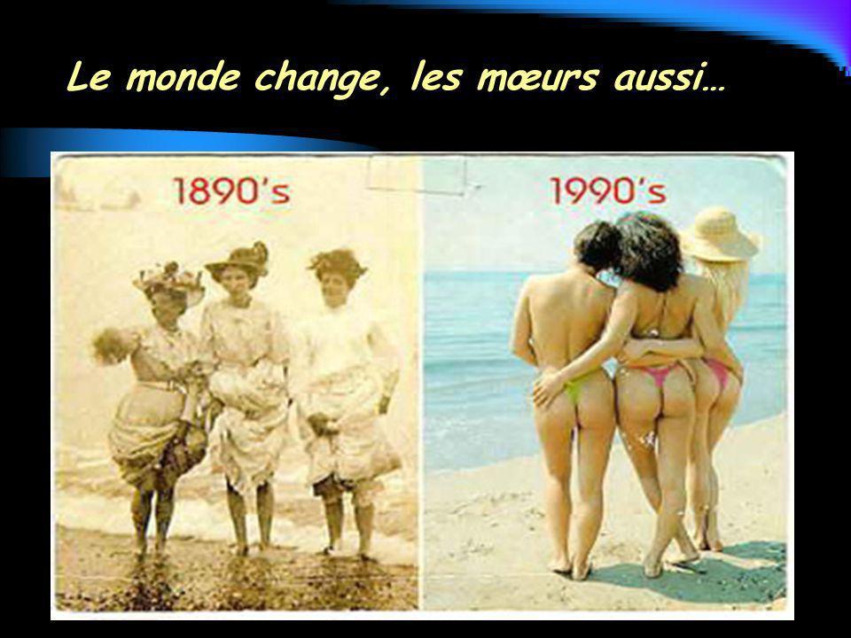 Le monde change, les mœurs aussi…