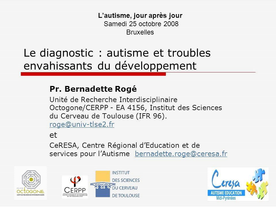 Le diagnostic : autisme et troubles envahissants du développement