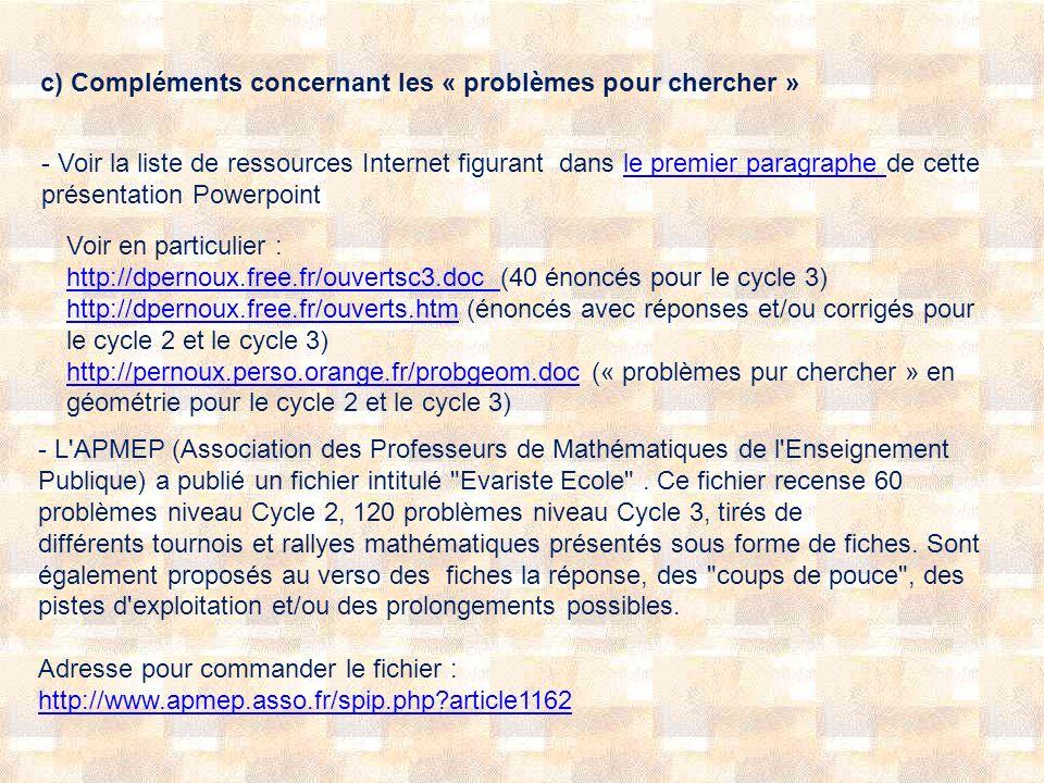 c) Compléments concernant les « problèmes pour chercher »