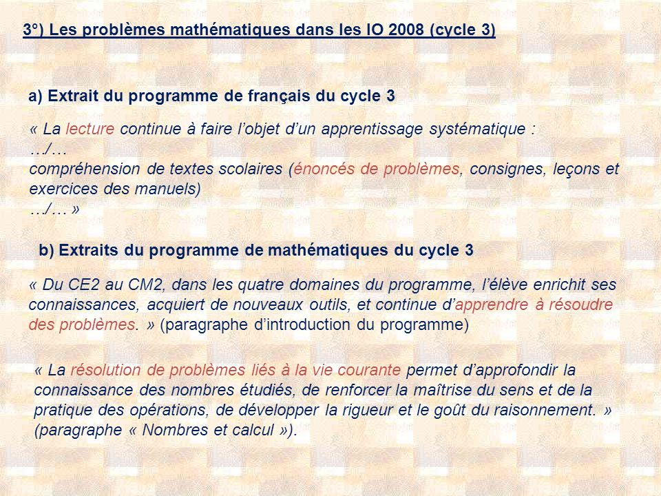 3°) Les problèmes mathématiques dans les IO 2008 (cycle 3)