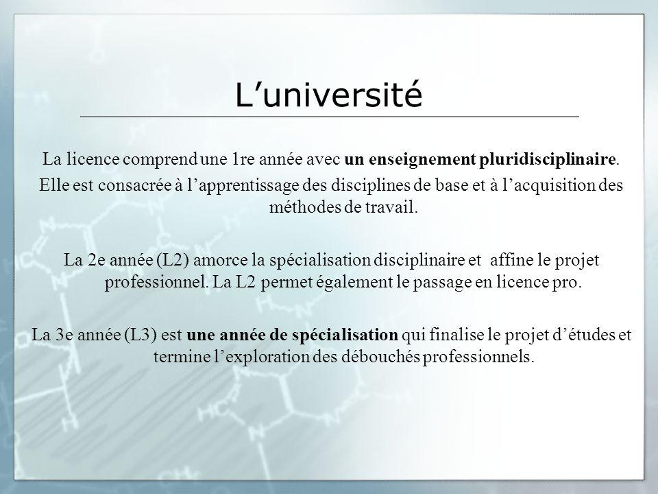 L'universitéLa licence comprend une 1re année avec un enseignement pluridisciplinaire.