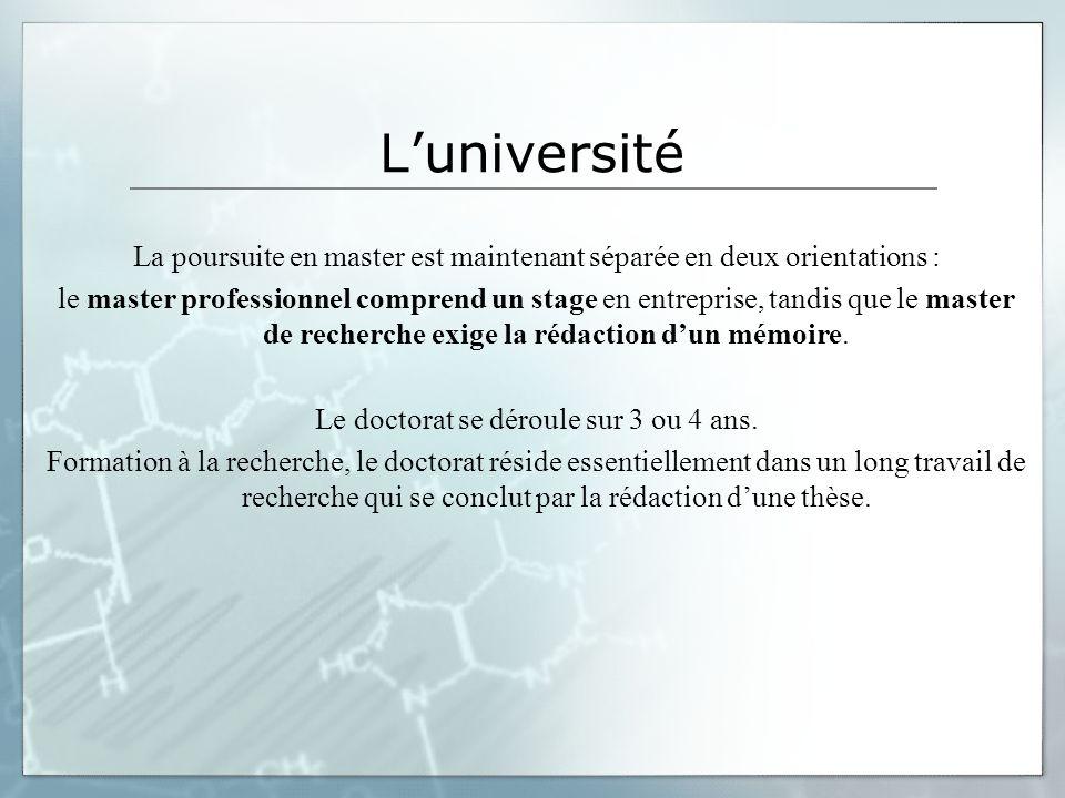L'universitéLa poursuite en master est maintenant séparée en deux orientations :