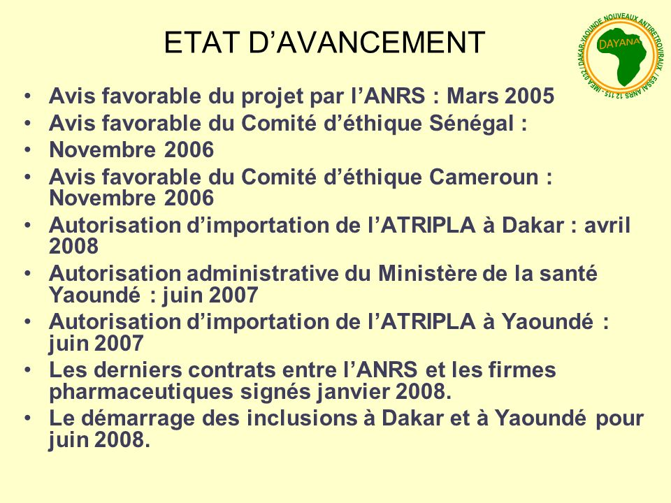 ETAT D'AVANCEMENT Avis favorable du projet par l'ANRS : Mars 2005
