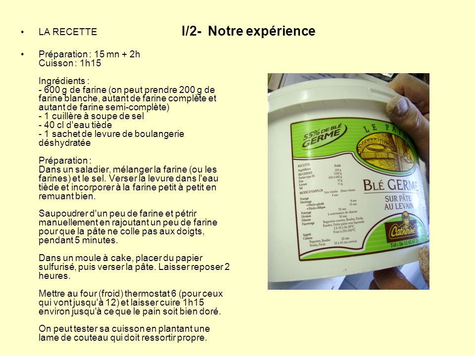 I/2- Notre expérience LA RECETTE