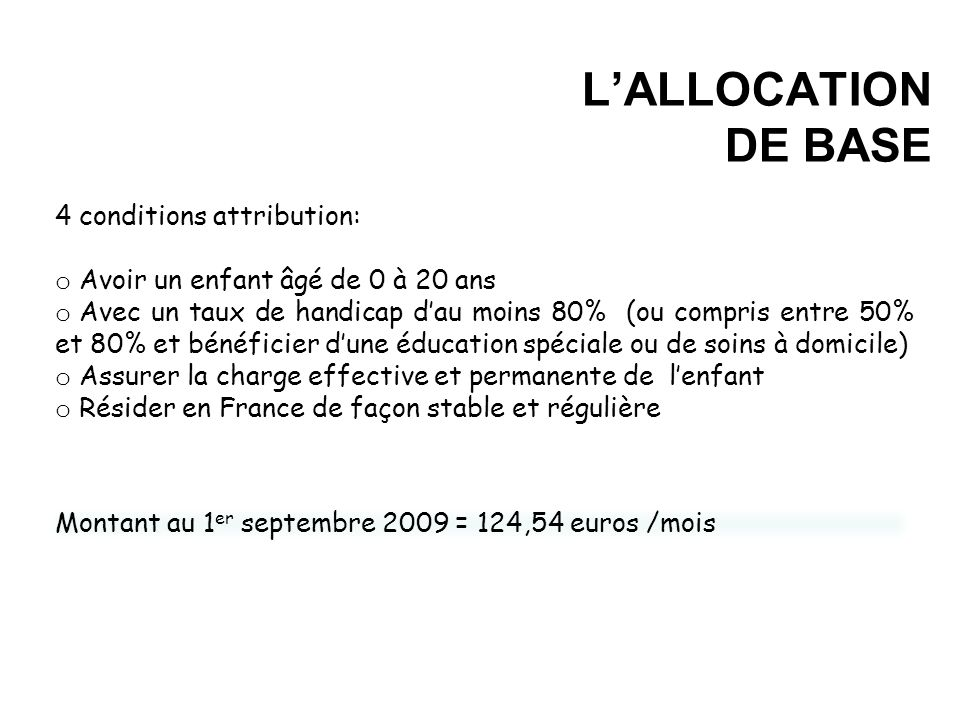 L'ALLOCATION DE BASE 4 conditions attribution: