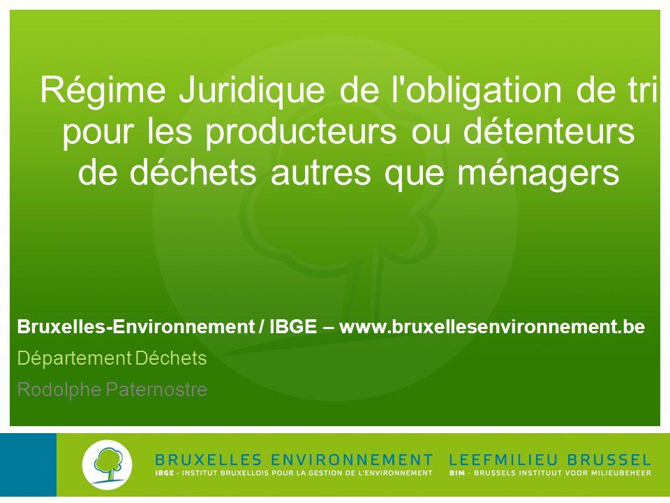 Régime Juridique de l obligation de tri pour les producteurs ou détenteurs de déchets autres que ménagers