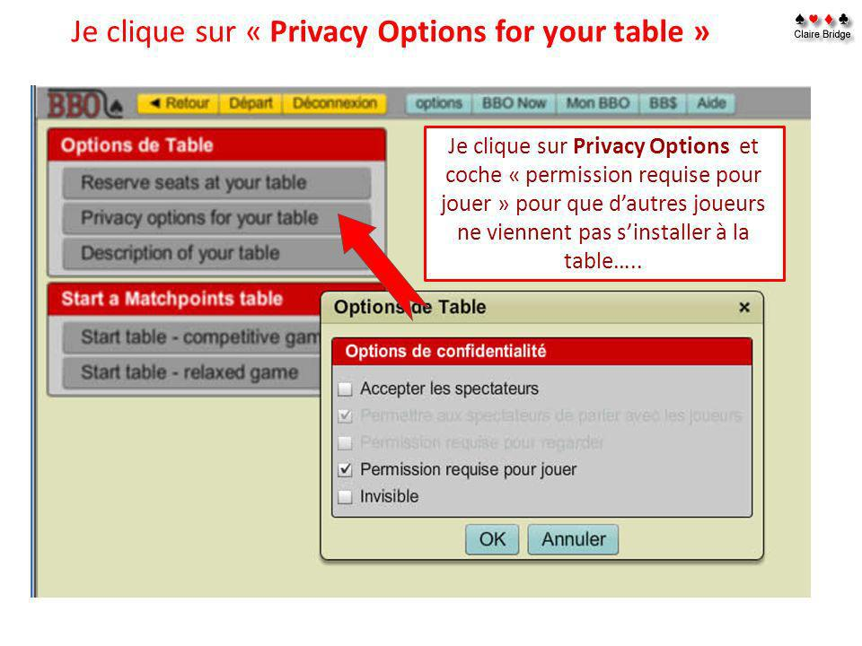 Je clique sur « Privacy Options for your table »